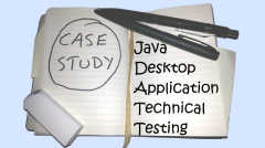 Case Study: Java Desktop Application Technical Testing